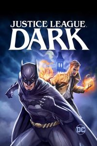 Justice League Dark ศึกซูเปอร์ฮีโร่ อนิเมะ