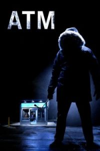 ดูหนัง ATM (2012) ตู้ กด ตาย HD มาสเตอร์ สยองขวัญ ระทึกขวัญ