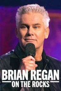 ดูทอล์กโชว์ Brian Regan on the Rocks (2021) ไบรอัน รีแกน ออน เดอะ ร็อค