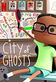 ดูซีรี่ย์การ์ตูน City of Ghosts (2021) เมืองแห่งวิญญาณ   Netflix