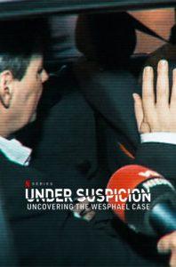 ดูซีรี่ย์ออนไลน์ Under Suspicion: Uncovering the Wesphael Case Season 1 (2021) ใต้ความระแวง: ไขคดีเวสฟาเอล ซับไทย ซีรี่ย์สารคดี Netflix