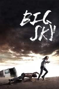 ดูหนัง Big Sky (2015) หนีระทึก ตาย.. ไม่ตาย เต็มเรื่อง ดูหนังฟรี