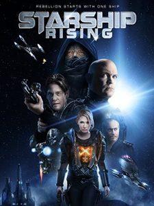 ดูหนัง Starship Rising (2014) ยานรบถล่มจักรวาล พากย์ไทยเต็มเรื่อง