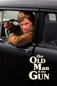 The Old Man And the Gun (2018) ชายชราและปืน