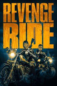 ดูหนังฝรั่งอาชญากรรม Revenge Ride (2020) พากย์ไทยเต็มเรื่อง ออนไลน์ฟรี