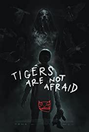 Tigers Are Not Afraid (2017) เต็มเรื่อง