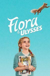 ดูหนัง Flora & Ulysses (2021) ฟลอรา และ ยูลิสซิส