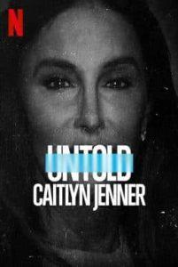 ดูสารคดี Untold: Caitlyn Jenner (2021) เคทลิน เจนเนอร์ HD เต็มเรื่อง
