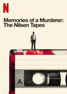 Memories of a Murderer: The Nilsen Tapes (2021) บันทึกฆาตกร: เดนนิส นิลเซน | Netflix