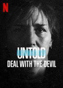 ดูสารคดี Untold Deal with the Devil (2021) สัญญาปีศาจ | Netflix