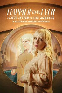 ดูหนัง Happier Than Ever: A Love Letter to Los Angeles (2021)