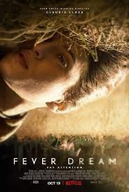 ดูหนังใหม่ Fever Dream (2021) ฟีเวอร์ ดรีม | Netflix เต็มเรื่องดูฟรีออนไลน์